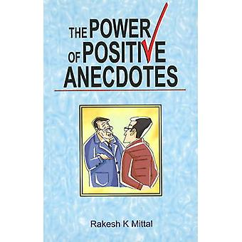 Power of Positive Anecdotes by Rakesh K. Mittal - 9788120747692 Book