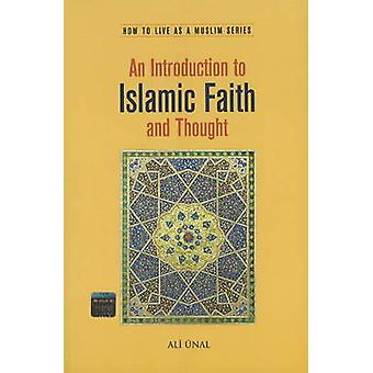 An Introduction to Islamic Faith and Thought by Ali Unal - 9781597842
