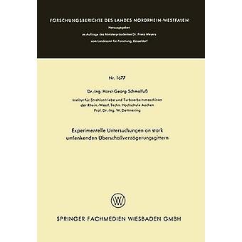 Experimentelle Untersuchungen an stark umlenkenden berschallverzgerungsgittern by Schmalfu & HorstGeorg