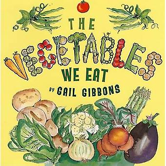 The Vegetables We Eat by Gail Gibons - 9780823421534 Book