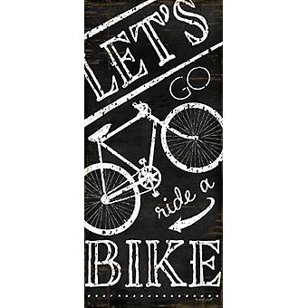 Lets Go Ride a Bike Poster Print by Jennifer Pugh