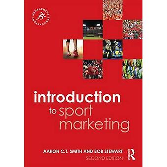 Introduction to Sport Marketing  Second edition by Smith & Aaron C.T.