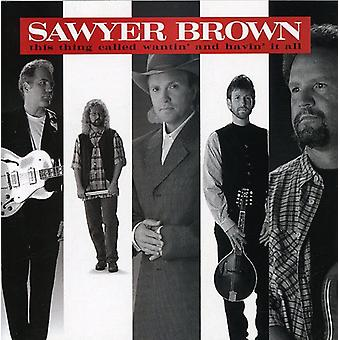 Sawyer Brown - Wantin' & Havin It All [CD] USA importerer