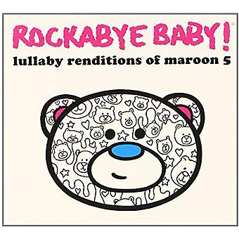 Rockabye Baby - Lullaby Renditions of Maroon 5 [CD] USA import