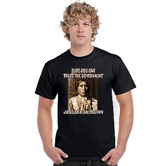 Men's T Shirt Sure Trust The Government. Just Ask An Indian Tee