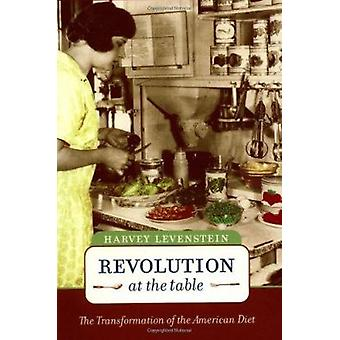 Revolution at the Table - The Transformation of the American Diet by H