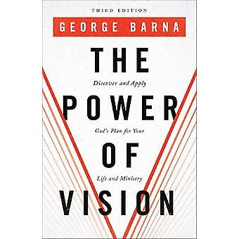 The Power of Vision - Discover and Apply God's Plan for Your Life and