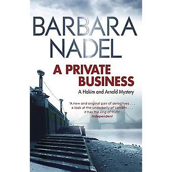 A Private Business - A Hakim and Arnold Mystery by Barbara Nadel - 978
