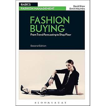 Fashion Buying - From Trend Forecasting to Shop Floor by Dimitri Koumb