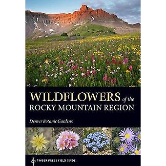 Wildflowers of the Rocky Mountains Region by Wildflowers of the Rocky