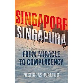 Singapore - Singapura - From Miracle to Complacency by Singapore - Sin