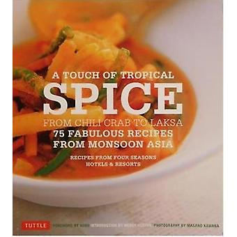 A Touch of Tropical Spice 75 Fabulous Recipes From Asia - Recipes From