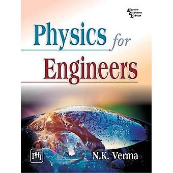 Physics for Engineers by N. K. Verma - 9788120348493 Book