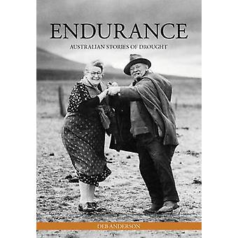 Endurance - Australian Stories of Drought by Deb Anderson - 9781486301
