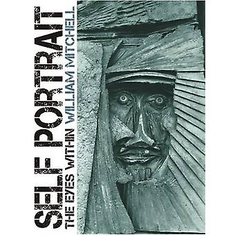Self Portrait - The Eyes Within by William Mitchell - 9781849950794 Bo