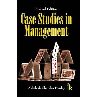 Case Studies in Management (2nd Revised edition) by Akhilesh Chandra