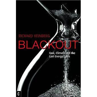 Blackout - Coal - Climate and the Last Energy Crisis by Richard Heinbe