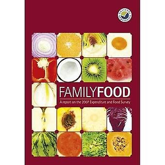Family food in 2007: [a report on the 2007 Expenditure and Food Survey] (Family Food: Report on the Expenditure...