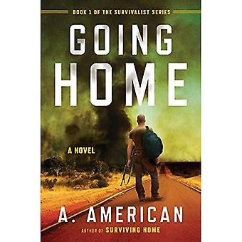 Going Home: A Novel of Survival