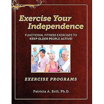 Het uitoefenen van uw onafhankelijkheid: Oefenprogramma 's