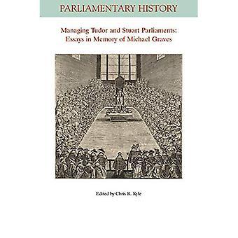 Verwaltung von Tudor und Stuart Parlamente: Essays in Memory of Michael Graves (Parlamentsgeschichte Buchreihe)