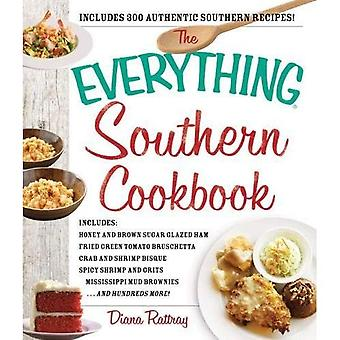 Le tout livre de cuisine du Sud: comprend: miel et sucre brun glacé jambon frit Bruschetta de tomate verte...