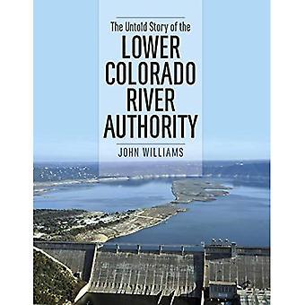 Den Untold berättelsen av den lägre Coloradofloden myndigheten (floden böcker, sponsrad av ängar Ce)