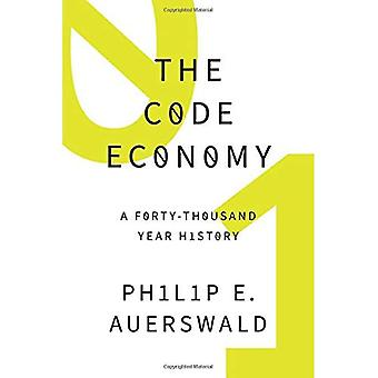 The Code Economy: A Forty-Thousand Year History