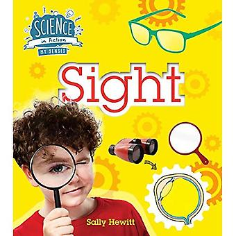 The Senses: Sight (Science in Action)
