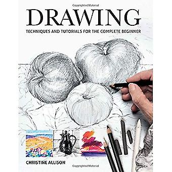 Drawings: Techniques and Tutorials for the Complete Beginner