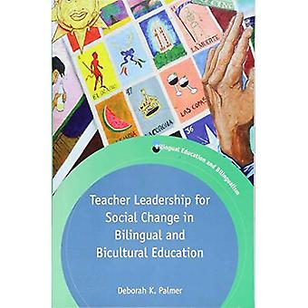 Teacher Leadership for Social Change in Bilingual and Bicultural Education (Bilingual Education & Bilingualism)