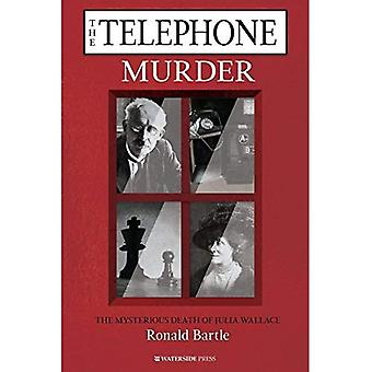 The Telephone Murder: The Mysterious Death of Julia Wallace