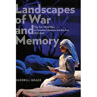 Landscapes of War and Memory - The Two World Wars in Canadian Literatu