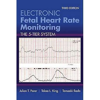 Électronique du rythme cardiaque fœtal, suivi de Julian T. Parer - l de Tekoa.