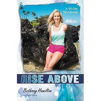 Rise Above A 90Day Devotional by Hamilton & Bethany