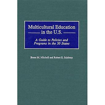 Multicultural Education in the U.S. A Guide to Policies and Programs in the 50 States by Mitchell & Bruce M.