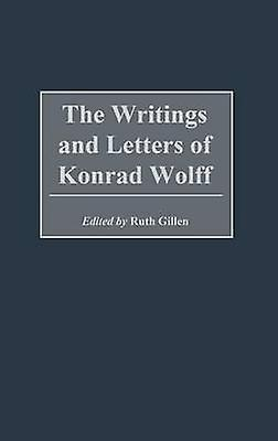 The Writings and Letters of Konrad Wolff by Wolff & Konrad