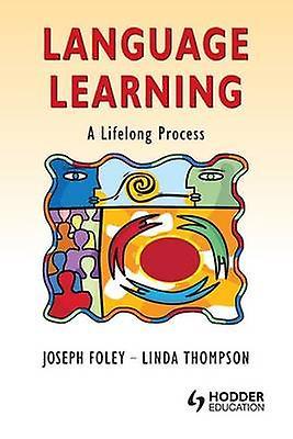 Language Learning A Lifelong Process by Foley & Joseph