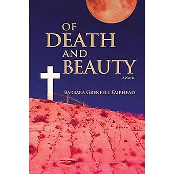 Of Death and Beauty by Fairhead & Barbara Grenfell