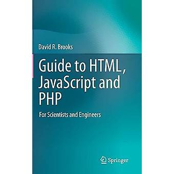 Guide til HTML-JavaScript og PHP For forskere og ingeniører af Brooks & David R.