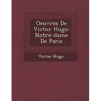 Oeuvres De Victor Hugo Notredame De Paris by Hugo & Victor