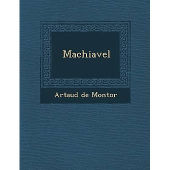 Machiavel por Artaud y Montor de