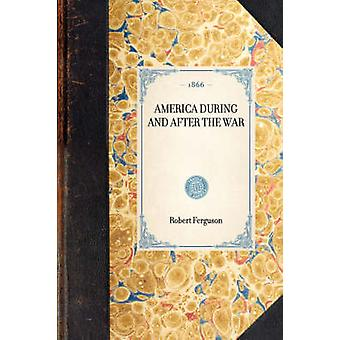 America During and After the War by Ferguson & Robert