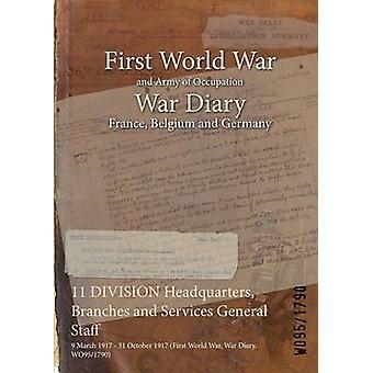 11 divisie hoofdkwartier takken en diensten generale staf 9 maart 1917 31 oktober 1917 eerste Wereldoorlog oorlog dagboek WO951790 door WO951790
