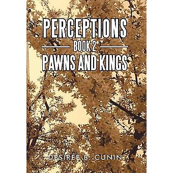 Perceptions Book 2 Pawns and Kings by Cunin & Desir E. B.