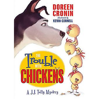 The Trouble with Chickens by Doreen Cronin - Kevin Cornell - 97800612