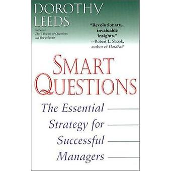 Smart Questions - The Essential Strategy for Successful Managers Book