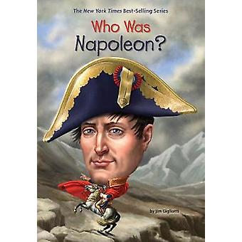 Who Was Napoleon? by Who Was Napoleon? - 9780448488608 Book