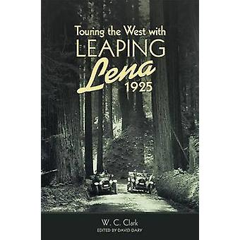 Touring the West with Leaping Lena - 1925 by W C Clark - Willie Chest