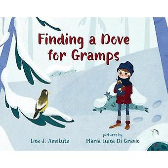 Finding a Dove For Gramps by Finding a Dove For Gramps - 978080751279